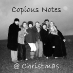 In 2011 Copious Notes recorded an album of my Christmas Carol arrangements ...